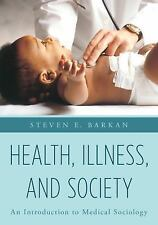 Health, Illness and Society by Steven E. Barkan (2016, Paperback)