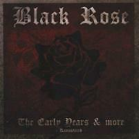 BLACK Rose: the Early Years & More (Remastered da (2012)