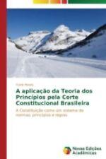 A Aplicacao Da Teoria DOS Principios Pela Corte Constitucional Brasileira by...