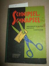 Schnipsel-Schnapsel-Ein Übungsbuch zum basteln,1958,Kindergarten,Pädagogie,DDR