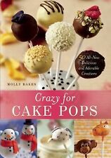 CRAZY FOR CAKE POPS - MOLLY BAKES (PAPERBACK) NEW