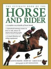 The Ultimate Book of the Horse and Rider : A Complete Encyclopedia of Horse...