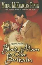 Blood Moon over Britain by Morag McKendric Pippin (2014, Paperback)