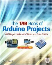 The TAB Book of Arduino Projects: 36 Things to Make with Shields and Proto Shiel