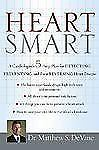 Heart Smart: A Cardiologist's 5-Step Plan for Detecting, Preventing, and Even Re
