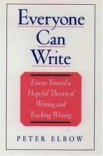 Everyone Can Write: Essays toward a Hopeful Theory of Writing and Teaching Writi