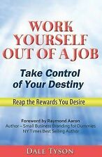 Work Yourself Out Job Take Control Your Destiny Reap Rewards You Desire by Tyson