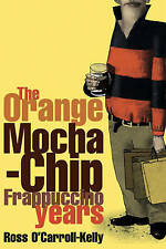 Very Good, Ross O'Carroll-Kelly: The Orange Mocha-Chip Frappuccino Years, Howard