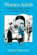 Women Adrift: Independent Wage Earners in Chicago, 1880-1930 (Women in Culture a