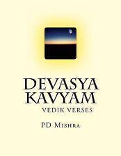 Ved Ki Kavita: Devasya Kavyam : Hindi Verse Rendering of the Vedic Lore by...