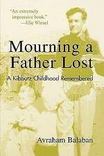 Mourning a Father Lost: A Kibbutz Childhood Remembered-ExLibrary