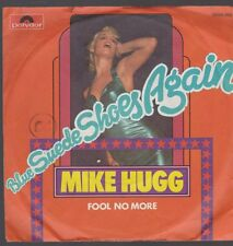 """7"""" Mike Hugg Blue Suede Shoes Again / Fool No More 70`s Polydor"""
