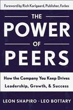 The Power Peers How Company You Keep Drives Leadership G by Shapiro Leon