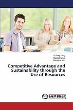 Competitive Advantage and Sustainability Through the Use of Resources by Hsu...