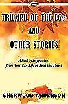 Triumph of the Egg and Other Stories by Sherwood Anderson (2009, Paperback)