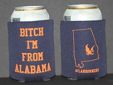 Bitch I'm From Alabama Koozie Auburn Tigers War Damn Eagle WDE SEC Tailgating