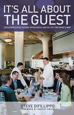 It's All About the Guest: Exceeding Expectations In Business And In Life, The D