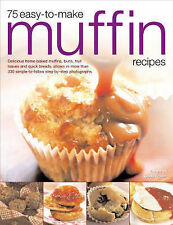 75 Easy-to-make Muffin Recipes: Delicious Home-baked Muffins, Scones,-ExLibrary