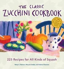 THE CLASSIC ZUCCHINI COOKBOOK RETAIL $ 14.95