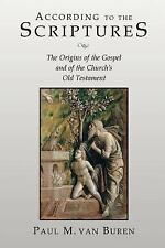 According to the Scriptures : The Origins of the Gospel and of the Church's...
