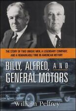 Billy, Alfred, and General Motors: The Story of Two Unique Men, a Legendary Com