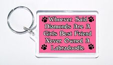 Whoever Said Diamonds Girls Best Friend Never Owned a Labradoodle Keyring, Gift