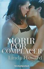 Books4pocket Romantica: Morir por Complacer by Linda Howard (1987, Paperback)