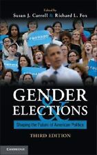 Gender and Elections : Shaping the Future of American Politics (2013,...