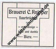 Brauerei C.Knipper Saarbrücken Werbeanzeige von 1912 Reklame Saarland Bier