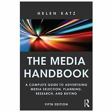 The Media Handbook: A Complete Guide to Advertising Media Selection, Planning, R