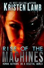 Rise of the Machines: Human Authors in a Digital World, Lamb, Kristen, Good Book