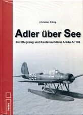 Adler über See - Bordflugzeug und Küstenaufklärer Arado Ar 196 (König)