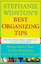 STEPHANIE WINSTON'S BEST ORGANIZING TIPS : Quick, Simple Ways to Get Organized a
