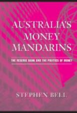Australia's Money Mandarins: The Reserve Bank and the Politics of Mone-ExLibrary