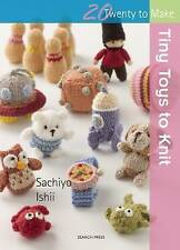Tiny Toys to Knit by Sachiyo Ishii (Paperback, 2016)