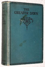 1920~Rare~1st~THE GREATER DAWN~Nora Kent~ROMANCE~DOCTOR~LOVE STORY~NEGLIGENCE~HB