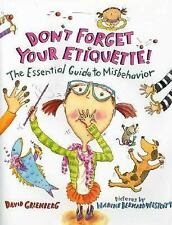 NEW - Don't Forget Your Etiquette!: The Essential Guide to Misbehavior
