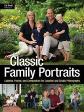 Classic Family Portraits : Lighting, Posing, and Composition for Location and...