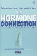 The Hormone Connection: How Hormones Affect Women's Health and How to Achieve a