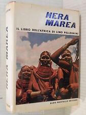 NERA MAREA Il libro dell Africa Lino Pellegrini Martello 1961 storia saggistica