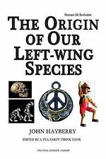 Human (D) Evolution: The Origin of Our Left-Wing Species by Hayberry, John