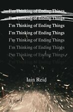 I'm Thinking of Ending Things by Iain Reid (2016, softcover) ARC