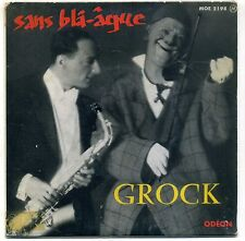 "GROCK "" SANS BLÂÂGUE "" EP ODEON MOE 2198"
