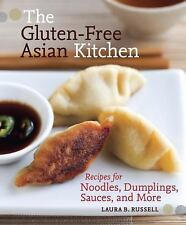 The Gluten-Free Asian Kitchen : Recipes for Noodles, Dumplings, Sauces, and...