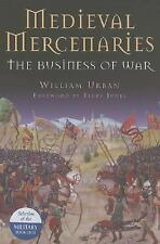 Medieval Mercenaries: The Business of War Urban, William Hardcover