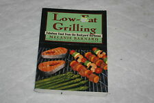 Low-Fat Grilling : Fabulous Food from the Backyard Barbecue by Melanie Barnar...