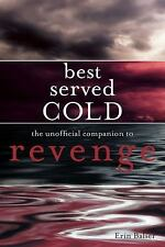 Best Served Cold: The Unofficial Companion to Revenge, Balser, Erin, New Books