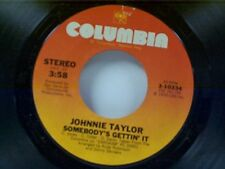 "JOHNNIE TAYLOR ""SOMEBODY'S GETTIN IT / PLEASE DON'T STOP (THAT SONG...."" 45 MINT"