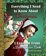 Everything I Need to Know About Christmas I Learned From a Little Gold-ExLibrary