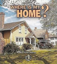 Where Is My Home? (First Step Nonfiction) (First Step Nonfiction (Pape-ExLibrary